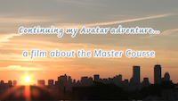 Continuing My Avatar Adventure - Master Course
